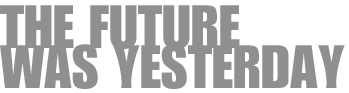 The Future Was Yesterday logo